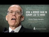 Victor Davis Hanson - How a Border War in Europe Led to WWII