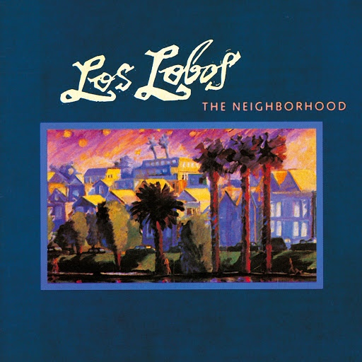 Los Lobos альбом The Neighborhood