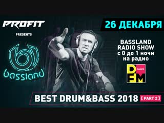 Bassland Show @ DFM (26.12.2018) - Best DrumBass 2018 - Part 2