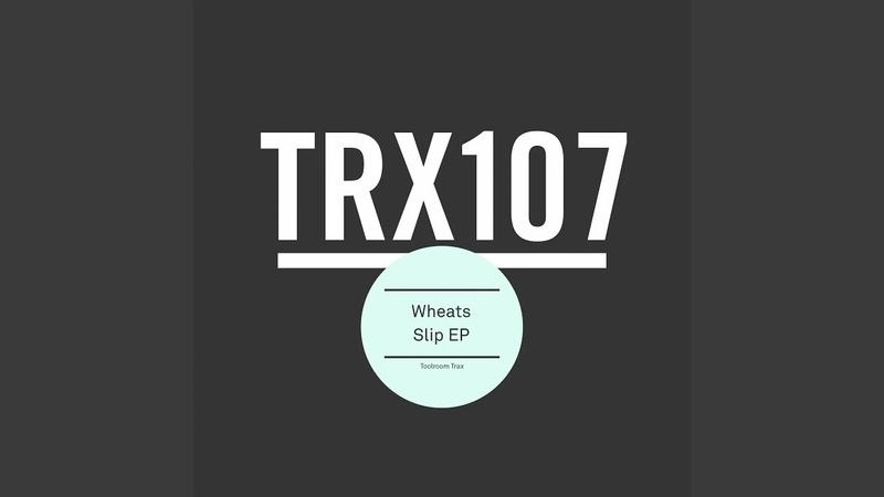 Wheats - Slip (Audio)