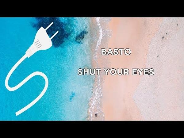 Basto - Shut Your Eyes