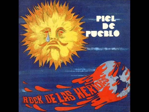Piel de Pueblo - Rock de las heridas [Full Album] (1972)