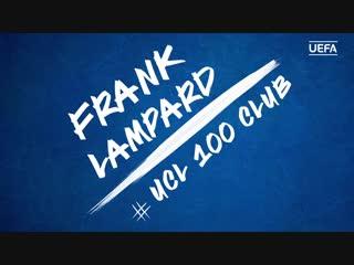 FRANK LAMPARD #UCL 100 CLUB | vk.com/blues_news