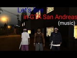 LET'S LIVE IN GTA SAN ANDREAS (Music video)
