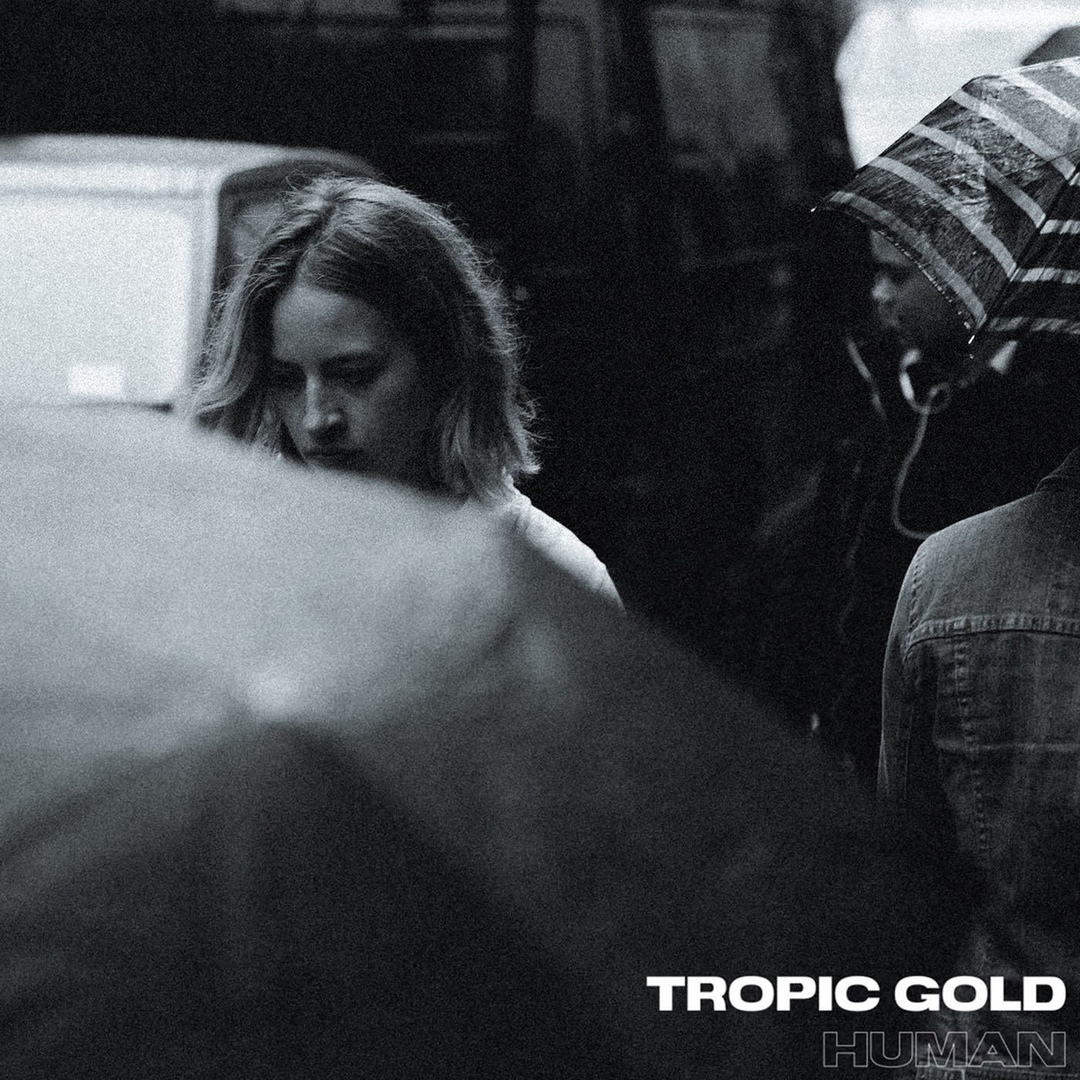 Tropic Gold - Human - Living In Colour (Single)