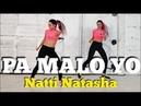 PA MALO YO - Natti Natasha   ZUMBA Fitness