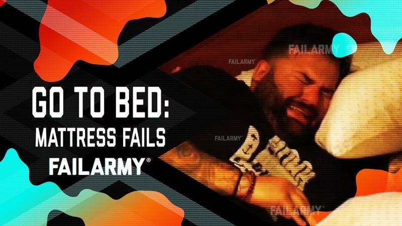 Go to Bed: Mattress Fails (December 2018) | FailArmy