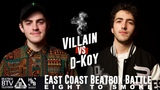 Villain vs D-Koy East Coast 8 to Smoke 2K18