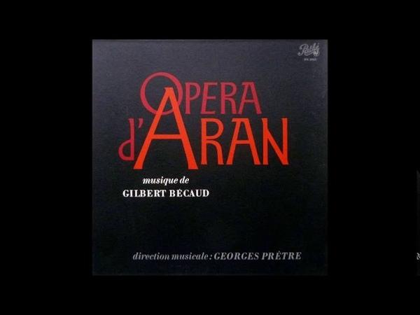 Gilbert Bécaud Opéra dAran ActeII fin Tableau 7 Angelo il faut partir