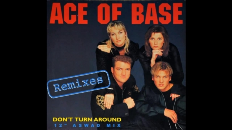 Ace Of Base - Dont Turn Around (Swiftness 01.25 Version Edit.) The Aswad Mix By Metronome Records INC. LTD. By Mega Records INC