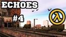 ПОД НАТИСКОМ! 4 - ECHOES - Half-Life Моды