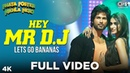 Hey Mr DJ - Lets Go Bananas Full Video - Phata Poster Nikla Hero | Shahid Kapoor, Ileana | Pritam