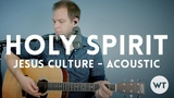 Holy Spirit - Jesus Culture - acoustic wchords