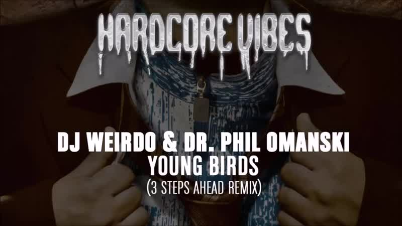 [3][198.00 A] dj weirdo ★ dr phil omanski ★ young birds ★ 3 steps ahead remix