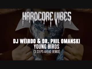 [3][198.00 A]   dj weirdo  ★  dr  phil omanski  ★  young birds  ★  3 steps ahead remix