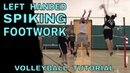Left Handed Spiking Footwork Volleyball Tutorial (How To Spike Left Handed)