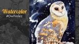 Drawing Barn Owl in Watercolor. In Memory of my Owl Velez...