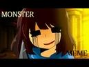Monster【MEME】(UnderTale)