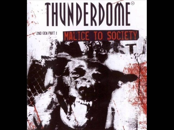 THUNDERDOME 2004 MALICE TO SOCIETY FULL ALBUM 155:04 MIN 2ND GEN PART I (IDT HARDCORE HD HQ)
