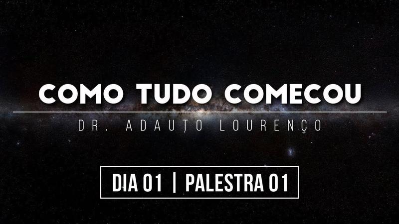 Dr. Adauto Louren o Como tudo Come ou D01P01