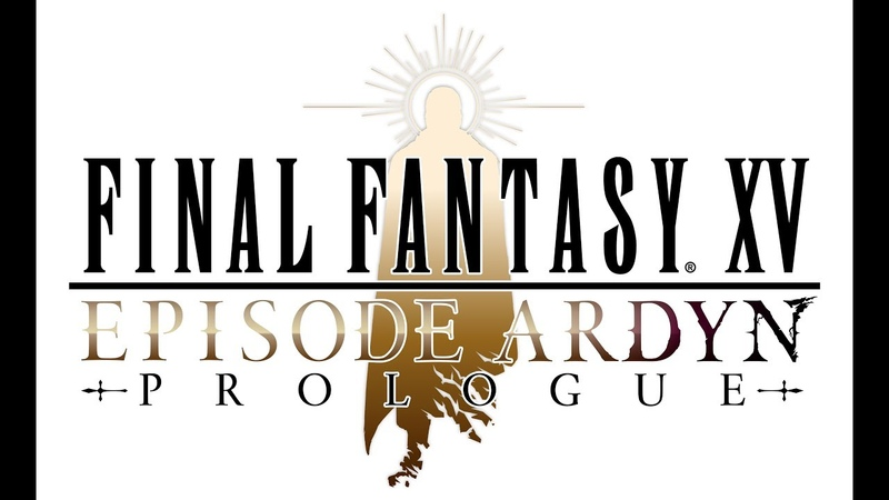 FINAL FANTASY XV EPISODE ARDYN PROLOGUE| Teaser Trailer