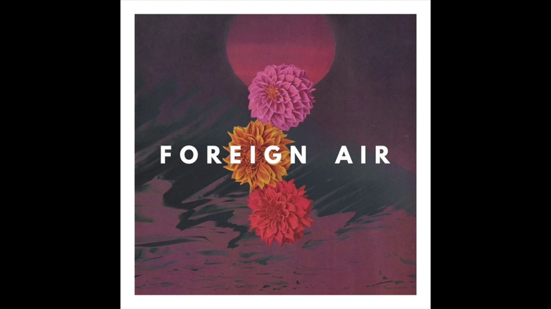 Foreign Air - Free Animal (Official Audio)