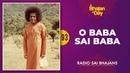 93 - O Baba Sai Baba | Radio Sai Bhajans