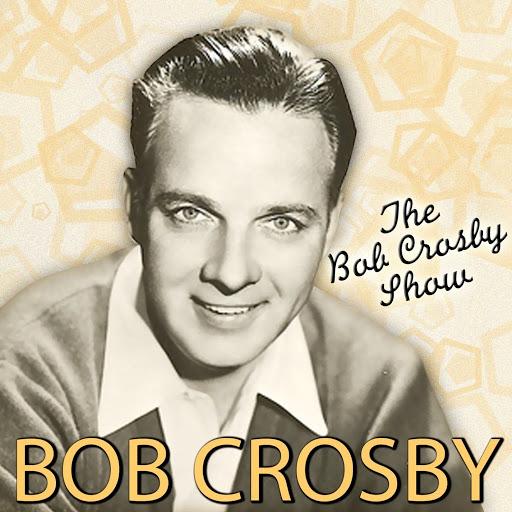 Bob Crosby альбом The Bob Crosby Show