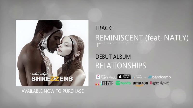SHREZZERS - Reminiscent (feat. Natly)