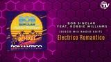 Bob Sinclar feat. Robbie Williams - Electrico Romantico (Bob Sinclar &amp Rayven &amp Valexx Disco Mix Radio Edit Audio)