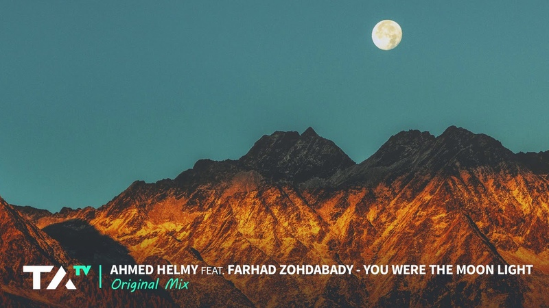 Ahmed Helmy feat Farhad Zohdabady - You Were The Moon Light (Original Mix) [Preview]