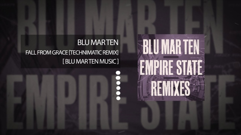 Blu Mar Ten - Fall from Grace (feat. Kite) [Technimatic Remix]