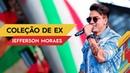 Coleção de Ex - Jefferson Moraes - Villa Mix Goiânia 2017 ( Ao Vivo )