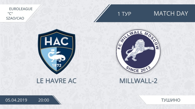 AFL19. EuroLeague. SZAO CAO. Division С. Day 1. Le Havre AC Millwall 2