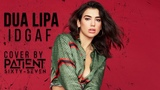 Dua Lipa - IDGAF Band Patient Sixty-Seven (Punk Goes Pop Cover)