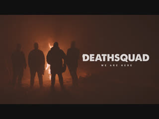 DEATHSQUAD - WE ARE HERE (Music Video)