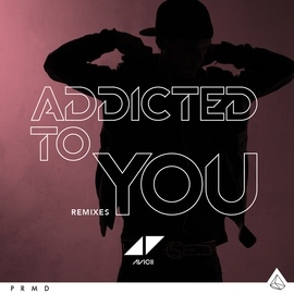 Avicii альбом Addicted To You