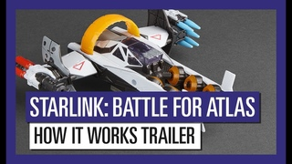 STARLINK : BATTLE FOR ATLAS HOW IT WORKS TRAILER