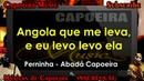 Angola que me leva e eu levo levo ela Perninha Abadá Capoeira Capoeira Music