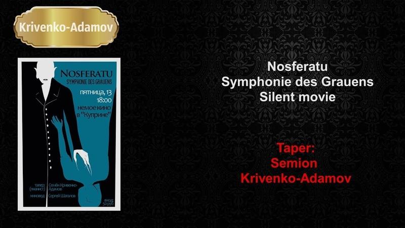 Silent movie. «Nosferatu, eine Symphonie des Grauens». Taper Semion Krivenko-Adamov.