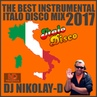 DJ NIKOLAY-D - THE BEST INSTRUMENTAL ITALO DISCO MIX(2017)
