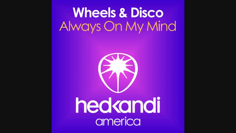 Wheels Disco - Always On My Mind (Chris Cargo Remix)