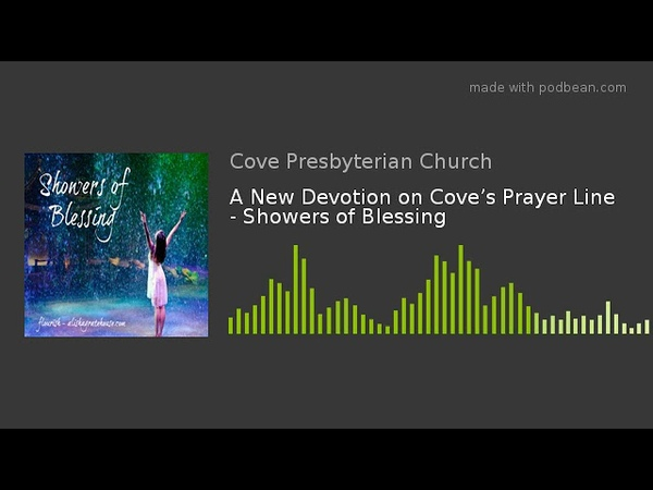 A New Devotion on Cove's Prayer Line - Showers of Blessing