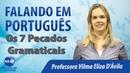Falando em Português Os Sete Pecados Gramaticais