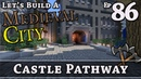 How To Build A Medieval City :: E86 :: Castle Pathway :: Minecraft :: Z One N Only