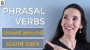 Jennifer's NEW Phrasal Verb Challenge 👀Lesson 8: crowd around, stand back