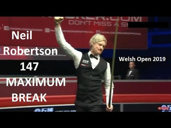 Neil Robertson 147 MAXIMUM Break vs Jordan Brown Welsh Open 2019