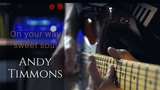 Andy Timmons - On Your Way Sweet Soul - Guitar Cover