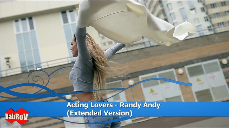 Acting Lovers - Randy Andy (Extended Version)