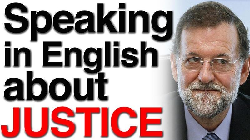 Justice | C1 English speaking monologue | VALENCIA 2018 (B2, C1, C2 level)